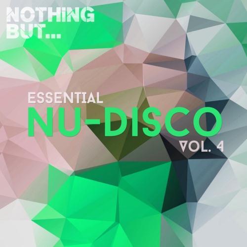 VA - Nothing But... Essential Nu Disco Vol 4 (2017)