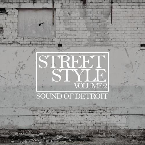 VA - Street Style: Sound Of Detroit Vol 2 (2017)