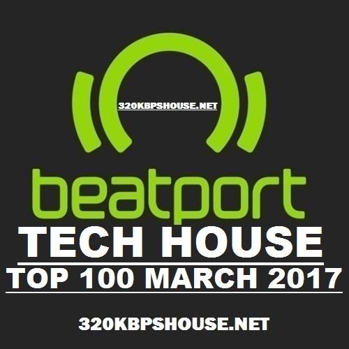Exclusive Top 100 Tech House March 2017 320kbpshouse Net