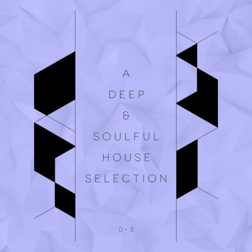 VA - A Deep & Soulful House Selection Vol 3 (2017)