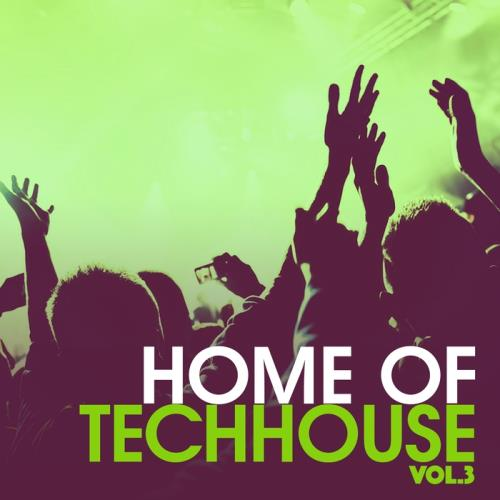 VA - Home Of Techhouse Vol 3 (2017)