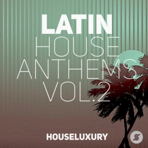 VA - Latin House Anthems Vol 2 (2017)