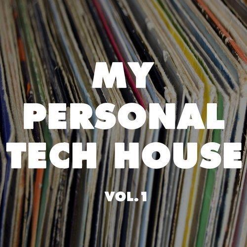 VA - My Personal Tech House, Vol. 1 (2017)