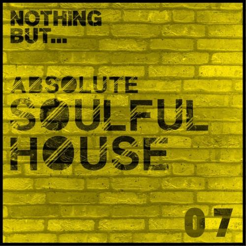 VA - Nothing But... Absolute Soulful House Vol 7 (2017)
