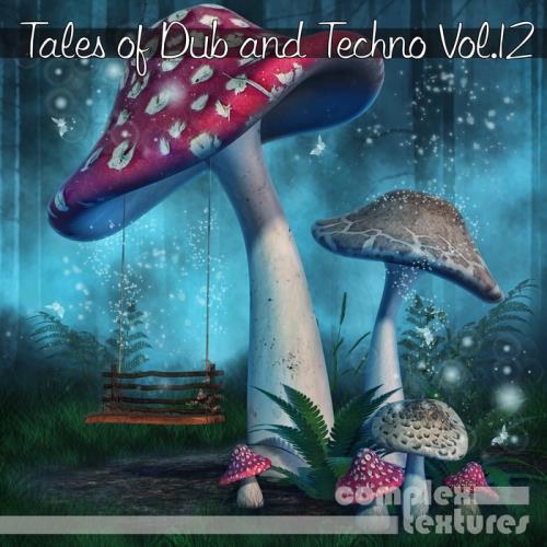 VA - Tales Of Dub And Techno Vol 12 (2017)