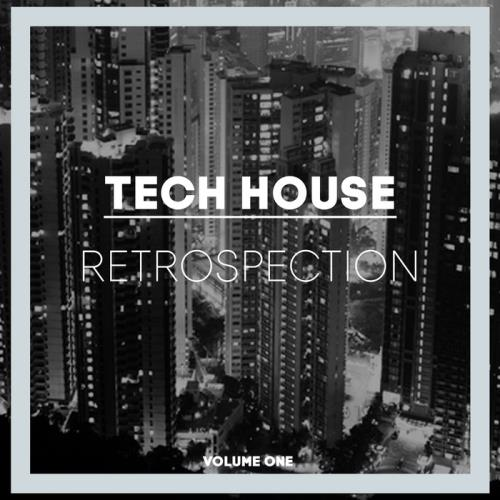 VA - Tech House Retrospection Vol 1 (2017)