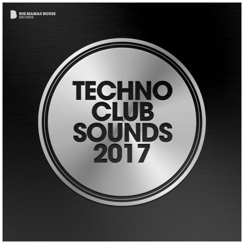 VA - Techno Club Sounds 2017