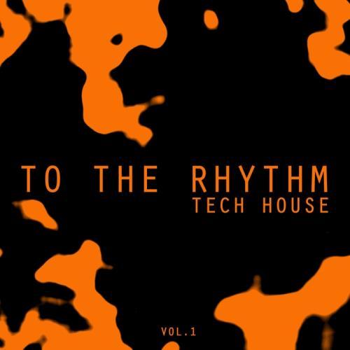 VA - To The Rhythm Tech House Vol 1 (2017)