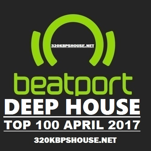 Exclusive deep house top 100 april 2017 320kbpshouse net for Deep house top