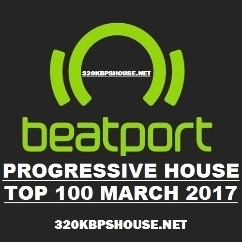 exclusive-TOP-100-PROGRESSIVE HOUSE-MARCH-2017