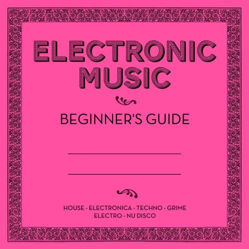 VA - Electronic Music: Beginner s Guide (2017)