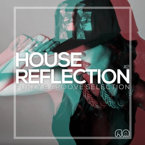 VA - House Reflection: Funky & Groove Selection #2 (2017)