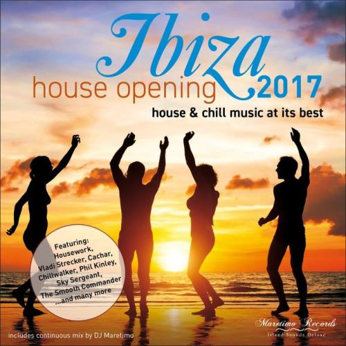 VA - Ibiza House Opening 2017 - House & Chill Music At Its Best