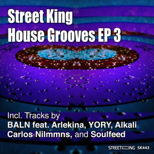 VA - Street King House Grooves EP 3 (2017)