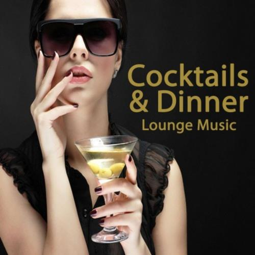VA - Cocktails & Dinner Lounge Music (The Best Of Extraordinary Chillout Lounge & Downbeat)