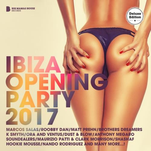 VA - Ibiza Opening Party 2017 (Deluxe Version) (unmixed tracks)