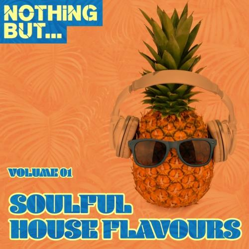 VA - Nothing But... Soulful House Flavours Vol 1 (2017)