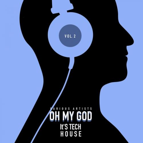 VA - Oh My God It s Tech House Vol 2 (2017)