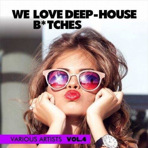 VA - We Love Deep-house B*tches, Vol. 4 (2017)