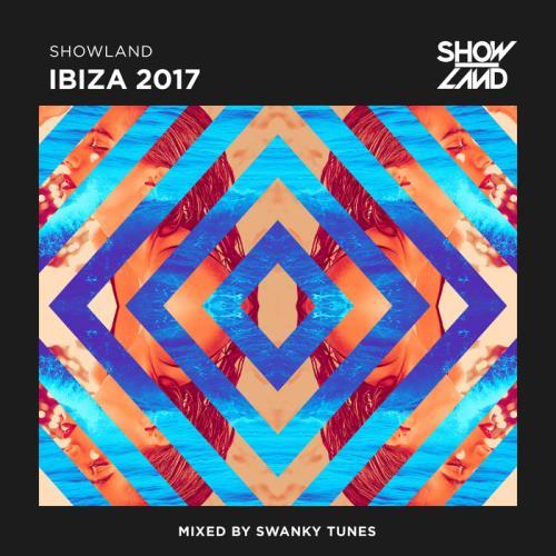 VA - Showland: Ibiza 2017 (Mixed By Swanky Tunes)