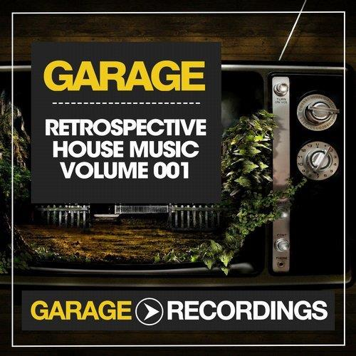Va retrospective house music volume 001 garage for Garage house music