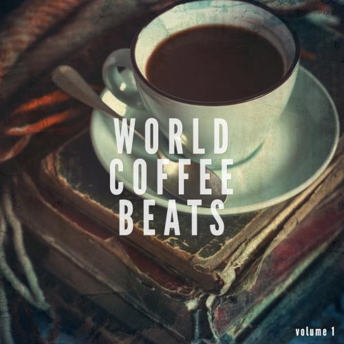 VA - World Coffee Beats Vol 1 (Finest Smooth Tunes From Around The World)