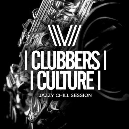 VA - Clubbers Culture: Jazzy Chill Session [Clubbers Culture]