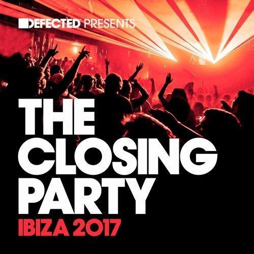 VA - Defected presents The Closing Party Ibiza 2017 [Defected]