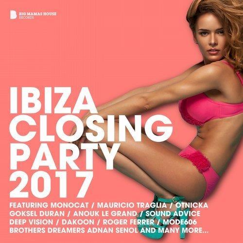 VA - Ibiza Closing Party 2017 [Big Mamas House Compilations]