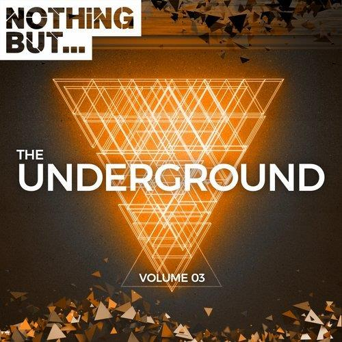 VA - Nothing But... The Underground, Vol. 03 [Nothing But]