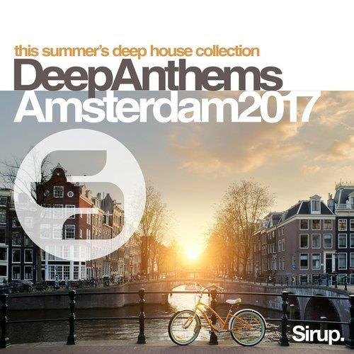 Va sirup deep anthems amsterdam 2017 sirup music for Deep house anthems