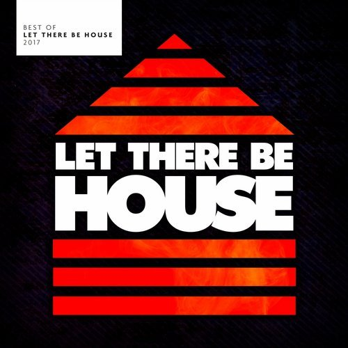 VA - Best Of Let There Be House 2017 [Let There Be House Records]