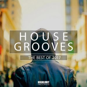 VA - House Grooves: The Best of 2017 [Highlimit Records]