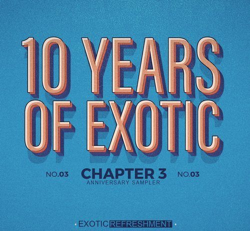 VA - 10 Years Of Exotic - Chapter 3 [Exotic Refreshment]