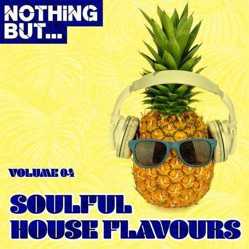 VA - Nothing But... Soulful House Flavours, Vol. 04 [Nothing But]