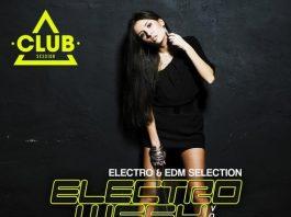 VA - Electro Weekend Volume 6 [Club Session]