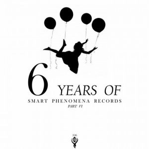 VA - 6 Years of Smart Phenomena RecordsPart VI [Smart Phenomena Records]