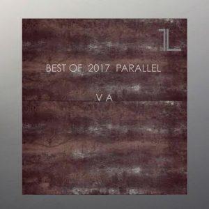 VA - Best of 2017 Parallel [Parallel Label]