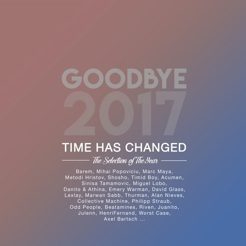 Va goodbye 2017 the best of the year time has changed for Best deep house tracks of all time