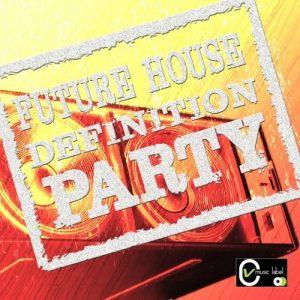VA - Future House Definition Party [Cv Music Label]