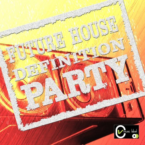 Va future house definition party cv music label for Define house music
