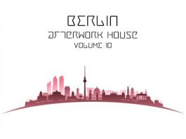 VA - Berlin Afterwork House, Vol. 10 [Fame Game Recordings]