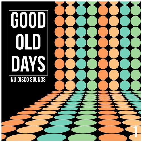 VA - Good Old Days, Vol. 1 - Nu Disco Sounds [Le Bien Et Le Mal Recordings]