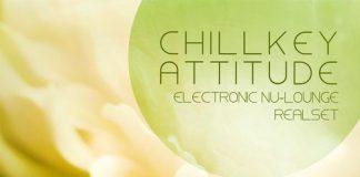 VA - Chillkey Attitude (Electronic Nu-Lounge Realset Rebuild) [Cleverland]