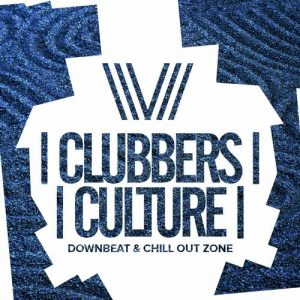 VA - Clubbers Culture: Downbeat & Chill Out Zone [Clubbers Culture]