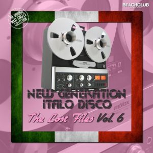 VA - New Generation Italo Disco - The Lost Files, Vol. 6 [BCR]