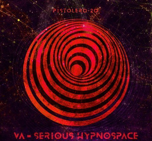 VA - Serious Hypnospace (Compiled by Mayix) [Pistolero Recordings]