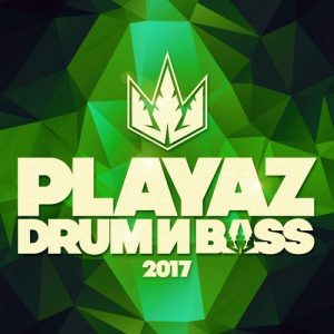 VA - Playaz Drum & Bass 2017 [Playaz]