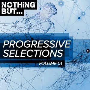 VA -Nothing But... Progressive Selections, Vol. 01 [Nothing But]