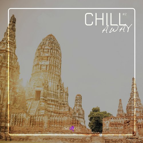VA - Chill Away #2 [Lovely Mood Music]